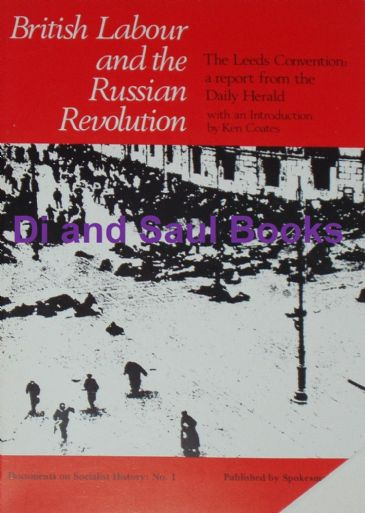 British Labour and the Russian Revolution - The Leeds Convention, with an introduction by Ken Coates